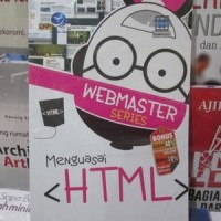 Webmaster Series: Menguasai HTML