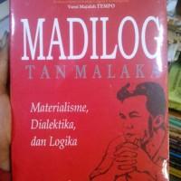 MADILOG Tan Malaka - 1943 ( Materialisme,Dialektika, dan Logika)