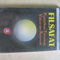 harga Filsafat Pendidikan Teknologi, Vokasi Dan Kejujuran - By Wowo Sunaryo Tokopedia.com