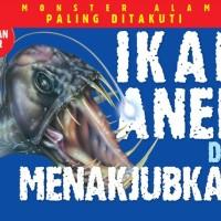 Monster Alam Paling Ditakuti: Ikan Aneh & Menakjubkan