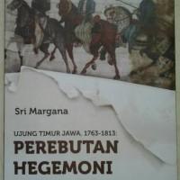 PEREBUTAN HEGEMONI BLAMBANGAN : Ujung Timur Jawa 1763-1813