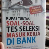 harga Kupas Tuntas Soal-soal Tes Seleksi Masuk Kerja Di Bank Tokopedia.com