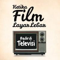 Ketika Film Layar Lebar Hadir Di Televisi oleh Azimah Subagijo & Yayu