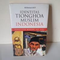 Identitas Tionghoa Muslim Indonesia: Pergulatan Mencari Jati Diri
