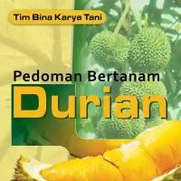 Budidaya Tanaman Pedoman Bertanam DURIAN-Yrama Widya