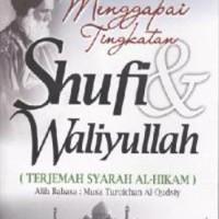 Menggapai Tingkatan Sufi & Waliyullah