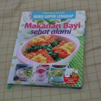 Buku Resep Lengkap MPASI Wied Harry: Makanan Bayi Sehat Alami
