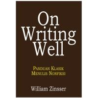 harga On Writing Well: Panduan Klasik Menulis Nonfiksi Tokopedia.com