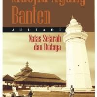 Masjid Agung Banten: Nafas Sejarah dan Budaya
