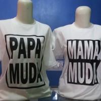 kaos MAMAH MUDA & PAPAH MUDA