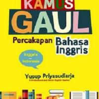 Buku KAMUS GAUL PERCAKAPAN BAHASA INGGRIS