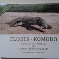 Flores - Komodo : Permata Nusantara & Pesona Keajaiban Alam
