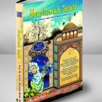 Muslimah Sejati: Menempuh Jalan Islami Meraih Ridha Ilahi