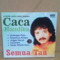 """CD ORIGINAL CACA HANDIKA - ALBUM LAGU SUKSES """"SEMUA TAU"""""""