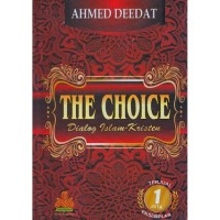 Buku THE CHOICE (Dialog Islam Kristen) Ahmad Deedat