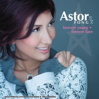 Astor Fong - Forever Young . Forever Love