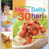 Buku Pintar Menu Balita 30 Hari (Wied Harry Apriadji)
