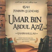 Kisah Pemimpin Legendaris Umar bin Abdul Aziz