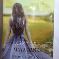 Novel Maya Banks - Never Seduce a Scot Mencuri Hati Sang Laird