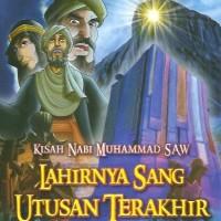 Kartun Islam - Lahirnya Sang Utusan Terakhir