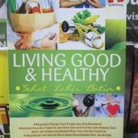 harga Living Good Dan Healthy, Sehat Lahir Batin Tokopedia.com