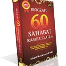 harga Biografi 60 Sahabat Rasulullah S.a.w, Khalid Muhammad Khalid Tokopedia.com