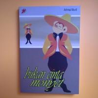 novel Bukan Cinta Monyet oleh Achmad Munif