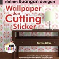 Menciptakan Dekorasi dalam Ruangan dengan Wallpaper dan Cutting - W160