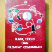 Ilmu, Teori dan Filsafat Komunikasi, Prof. Prof.Onong Uchjana Effendy.