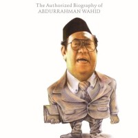 Biografi Gus Dur: The Authorized Biography of KH. Abdurrahman Wahid