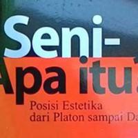 harga Buku Seni Apa Itu?, Posisi Estetika Dari Platon Sampai Danto Tokopedia.com