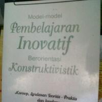 Model-model Pembelajaran Inovatif berorientasi Konstruktivistik