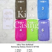 Samsung Galaxy Grand 2 G7102 - Ultra Thin Softshell Case Sarung Cover