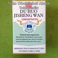 Du Huo Ji Sheng Wan (Obat rematik, pereda nyeri pinggang dan sendi, lemas padi kaki dan lutut)