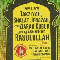 TATA CARA TAKZIYAH,SHALAT JENAZAH,&ZIARAH KUBUR YG DIAJARKAN RASULULAH