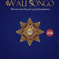 Wali Songo: Rekonstruksi Sejarah yang Disingkirkan