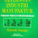 Tantangan Industri Manufaktur by Kiyoshi Suzaki