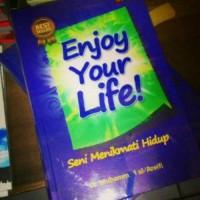Buku Enjoy Your Life 9 Seni Menikmati Hidup )