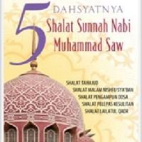 Dahsyatnya 5 Shalat Sunnah Nabi Muhammad SAW