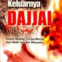 Keluarnya Dajjal : Imam Mahdi, Yajuj-Majuj dan Nabi Isa bin Maryam
