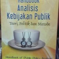 harga Handbook Analisis Kebijakan Publik; Teori, Politik Dan Metode Tokopedia.com