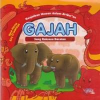 Keajaiban Hewan Dalam Al-Quran : Gajah Sang Raksasa Daratan