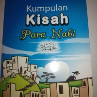 Buku Kumpulan Kisah2 Para Nabi 'ahalaihimussalam