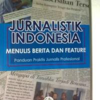 Jurnalistik Indonesia; Menulis Berita dan Feature