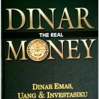 DINAR THE REAL MONEY : Dinar Emas, Uang dan Investasiku