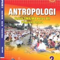 Buku BSE: Antropologi Untuk SMA/MA Kelas 12 Program Bahasa