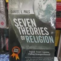 Seven Theories of Religion : Tujuh Teori Agama Paling Komprehensif