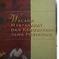 Wacana Masyarakat dan Kebudayaan Jawa Pesisiran