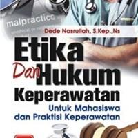 Etika dan Hukum Keperawatan untuk Mahasiswa dan Praktisi Keperawatan