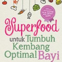 Superfood untuk Tumbuh Kembang Optimal Bayi